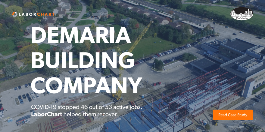 Demaria Building Company case study about how COVID-19 stopped 46 out of 53 active jobs. LaborChart helped them recover and efficently manage their workforce.