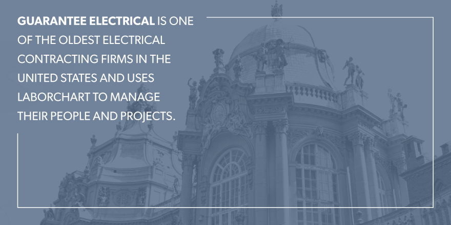 Guarantee electrical is one of the oldest electrical contracting firms in the united states nd uses laborchart to manage their people
