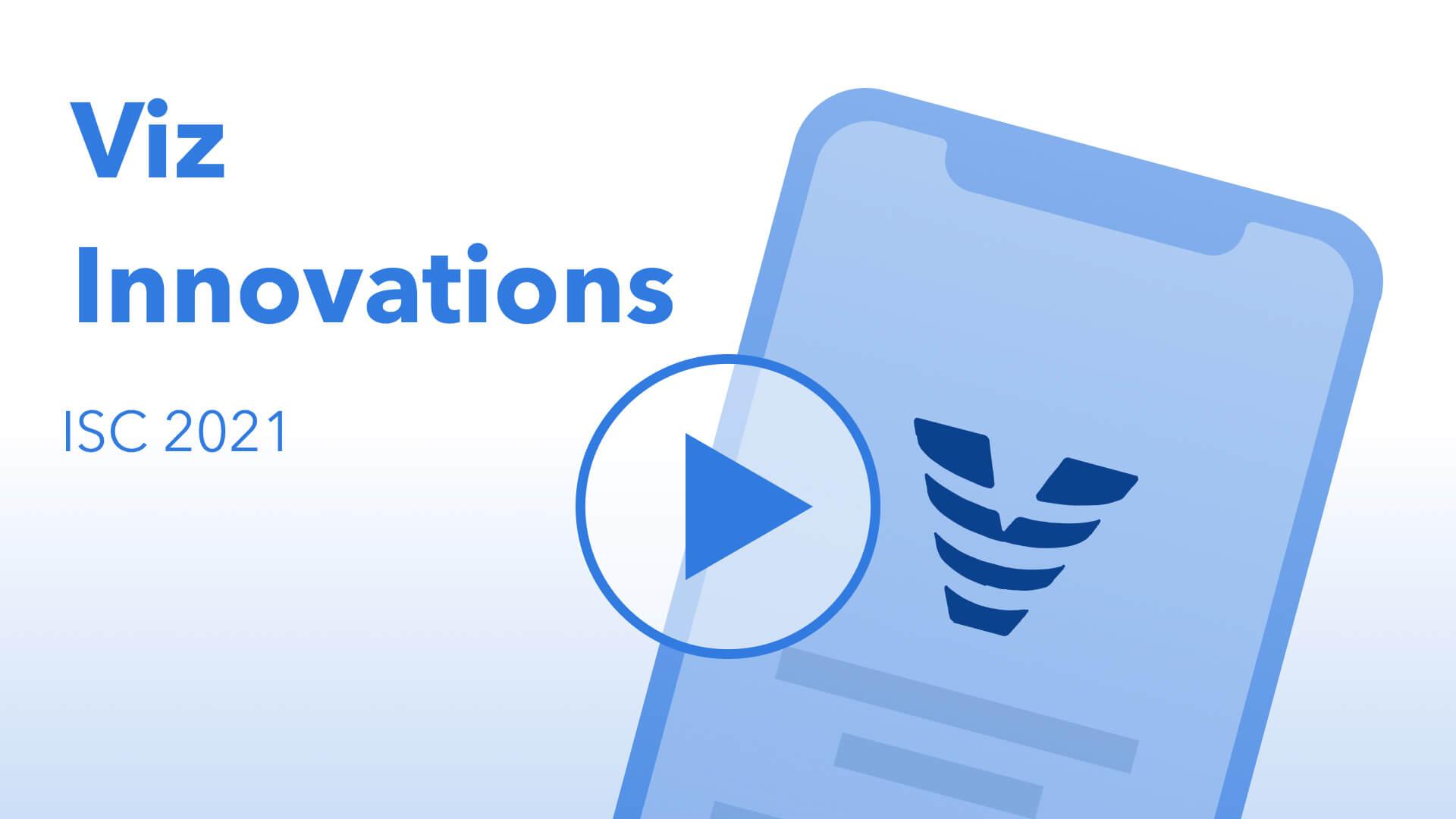 Viz Innovations from ISC 2021