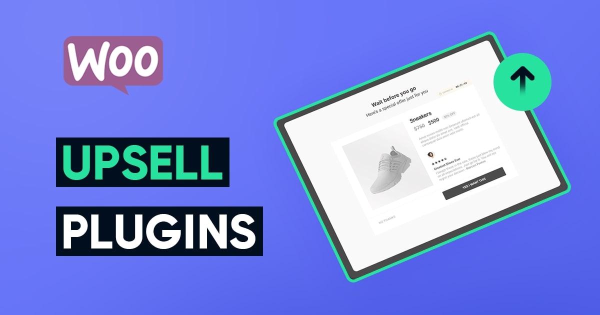 11 Best WooCommerce Upsell Plugins To Skyrocket Sales in 2021