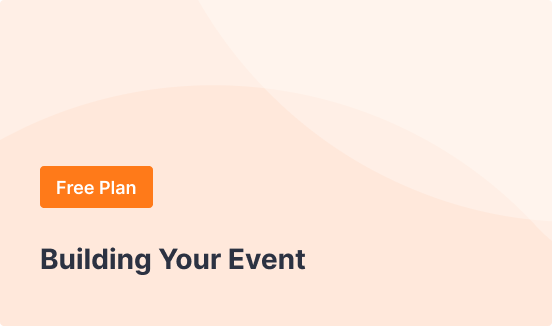 Free Plan - Building Your Event