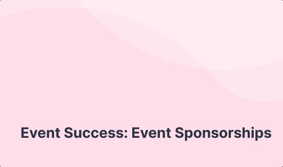 Event Success: Event Sponsorships