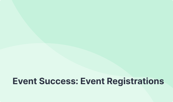 Event Success: Event Registrations