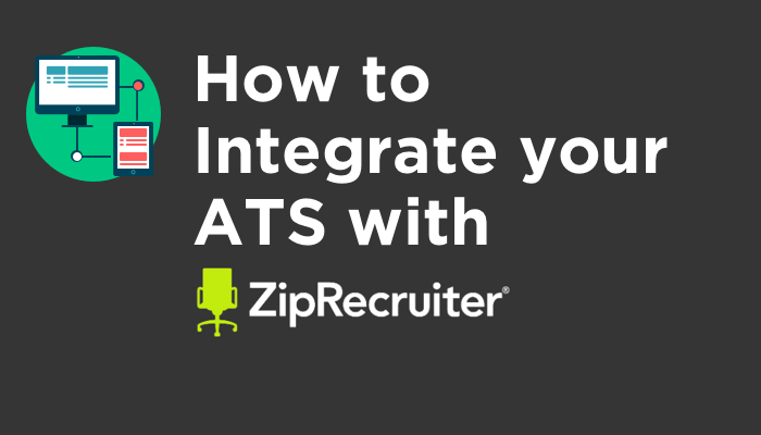 How to Integrate your ATS with ZipRecruiter
