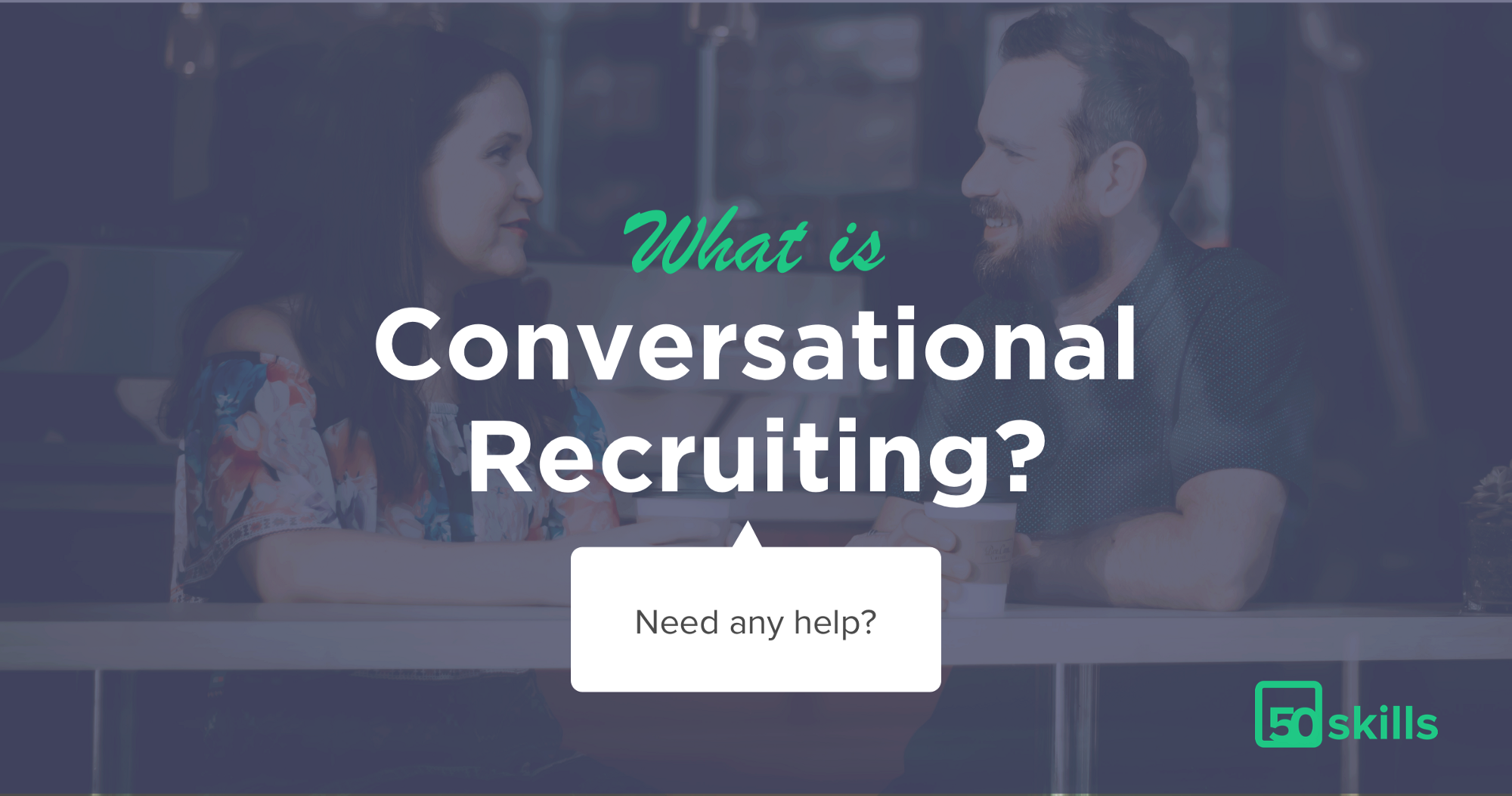 Introducing: Conversational Recruiting-what it is and why it works.