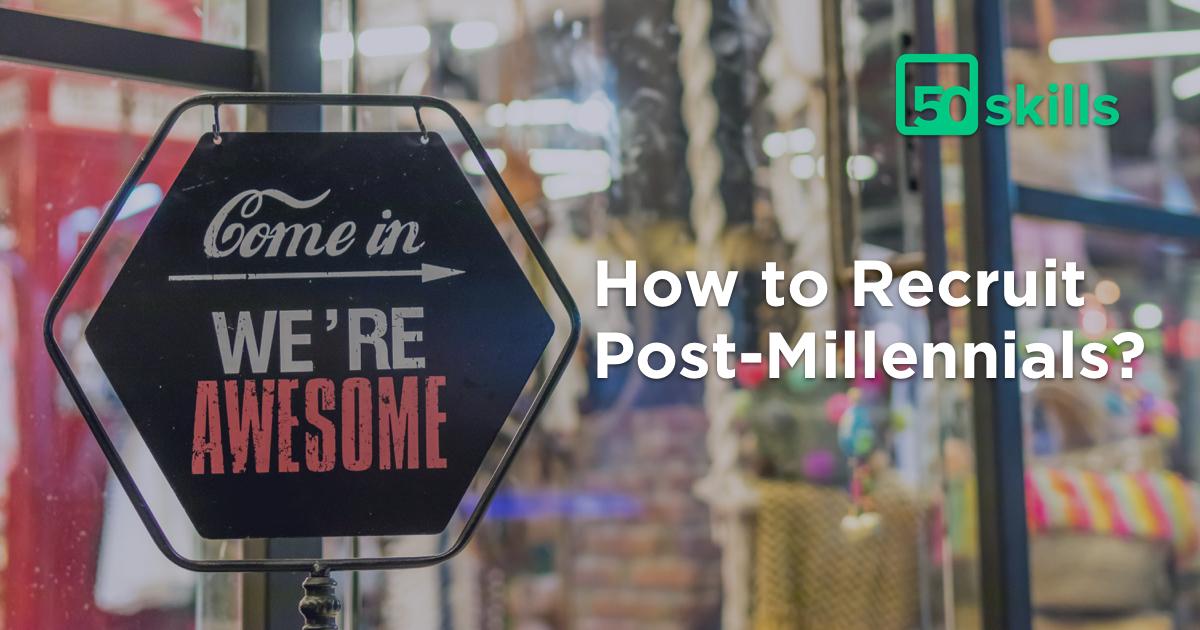 Generation Z at Work: How to Recruit Post-Millennials