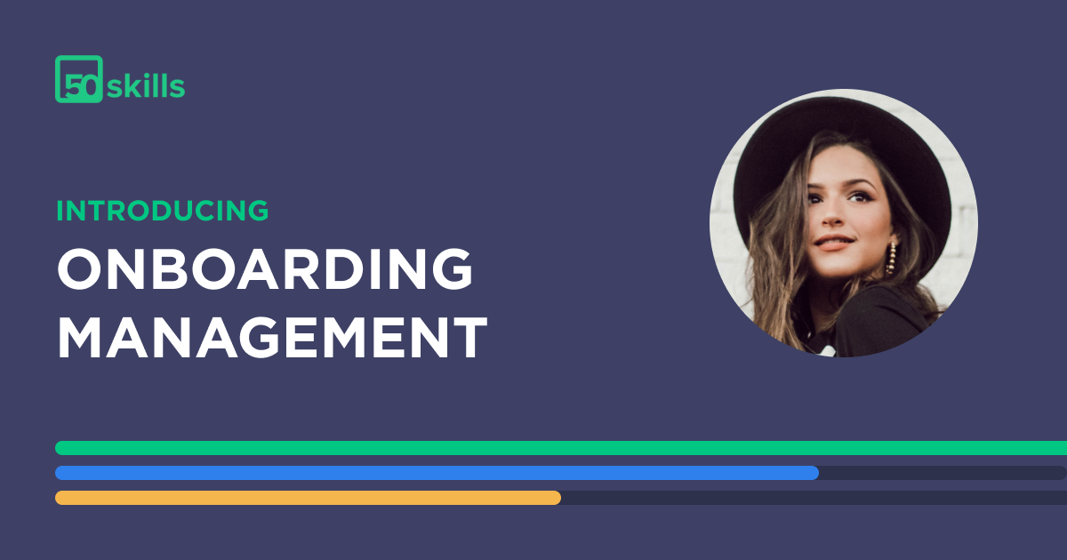 Introducing 50skills Onboarding Management— the overview you need in one place.