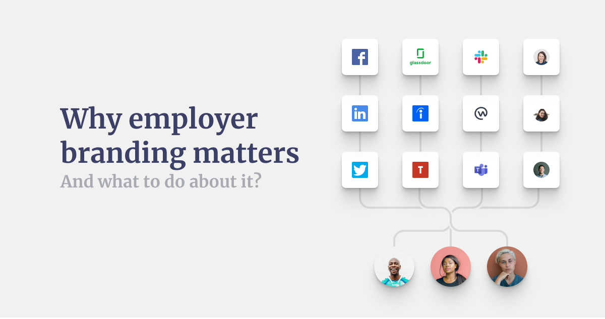 Why employer branding matters - and what to do about it?