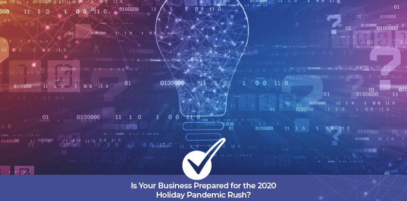 Is Your Business Prepared for the 2020 Holiday Rush?