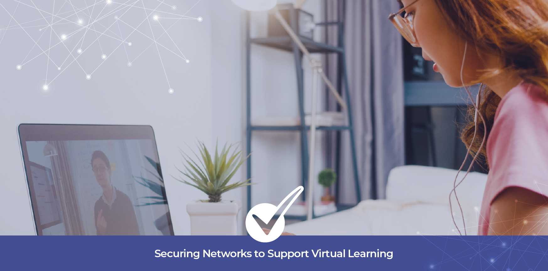 Securing Networks to Support Virtual Learning