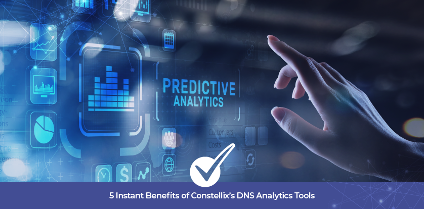 5 Instant Benefits of Constellix's DNS Analytics Tools