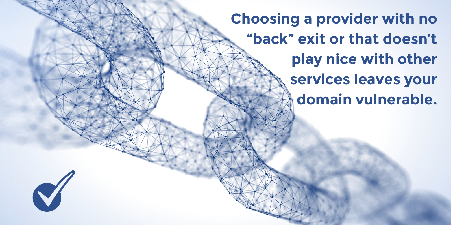 choosing a provider with no back exit leaves your domain vulnerable