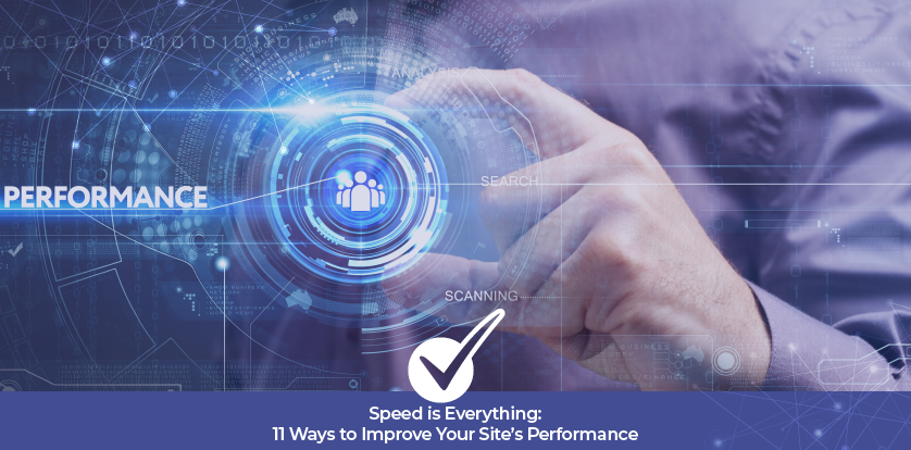 Speed is Everything: 11 Ways to Improve Your Site's Performance