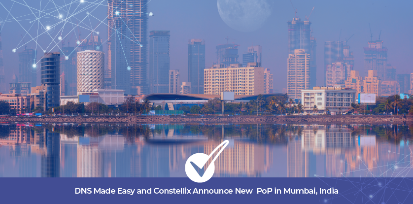 DNS Made Easy and Constellix Announce New PoP in Mumbai, India