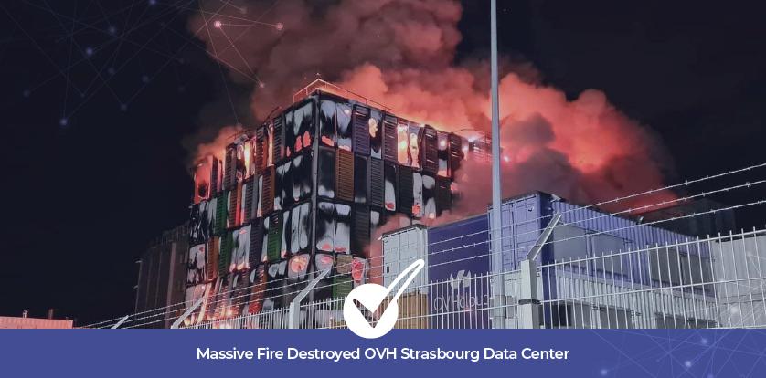 Massive Fire Destroyed OVH Strasbourg Data Center