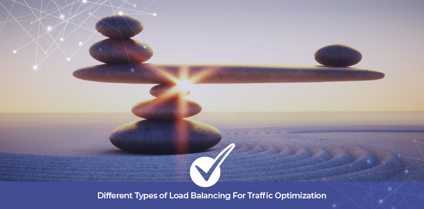 Different Types of Load Balancing For Traffic Optimization