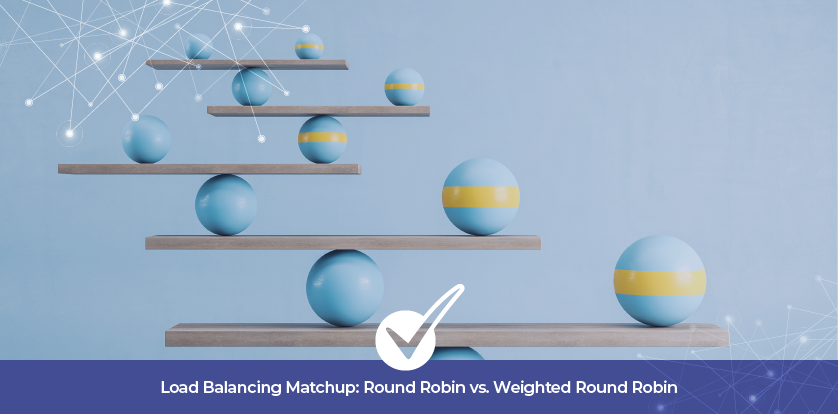 Load Balancing Matchup: Round Robin vs. Weighted Round Robin