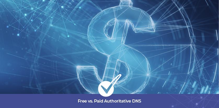 Free vs. Paid Authoritative DNS