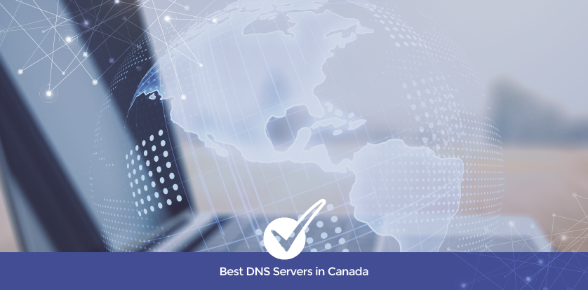 Best DNS Servers in Canada