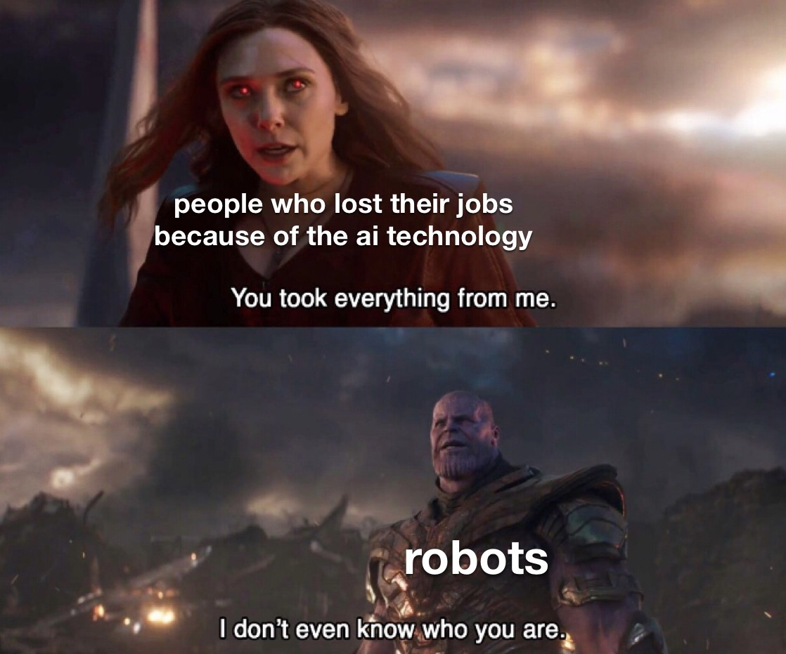 """Meme from Avengers: Endgame movie shows the Scarlet Witch (representing people who lost their jobs because of AI technology) with a caption """"you took everything from me."""" and the bottom window shows Thanos, an evil character (portraying robots), saying """"I don't even know who you are."""""""