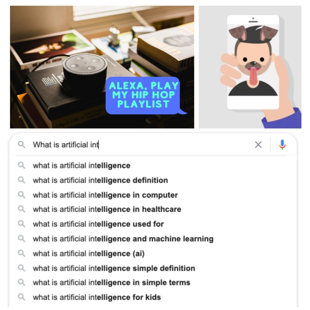 Examples of Ai technologies: 1. voice assistant 2. Filters (e.g. dog filter) in social media apps 3. Autosuggestions in web searches