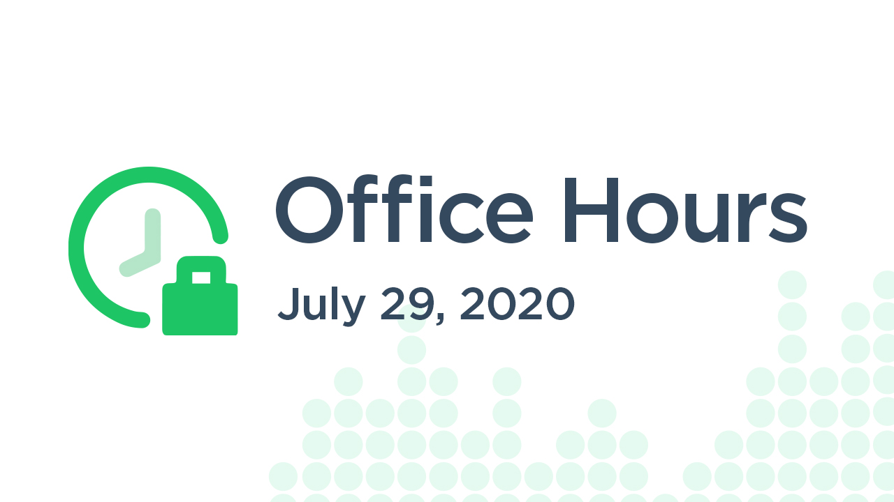 Office Hours (July 29th 2020)
