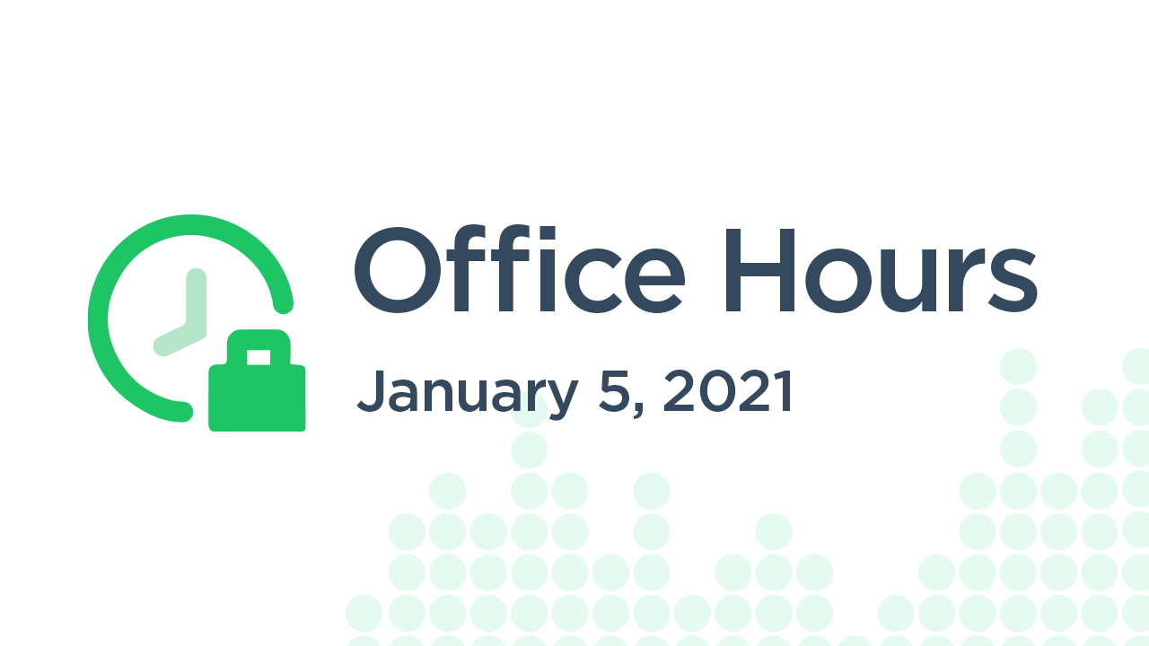 Office Hours Q&A (January 5th 2021)