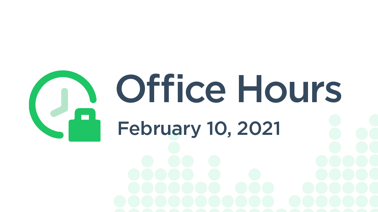 Office Hours (February 10th 2021)