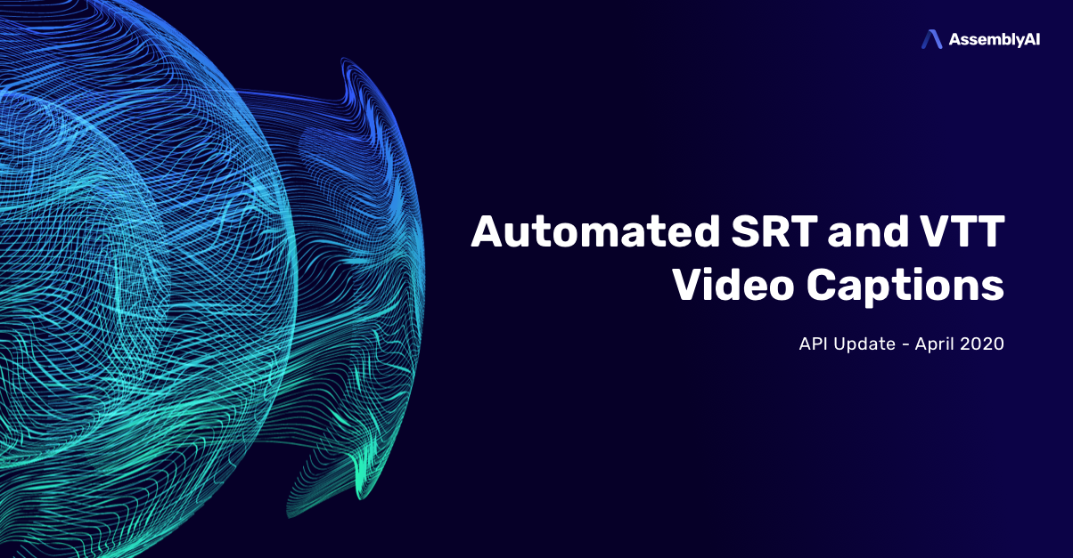 AssemblyAI Speech-to-Text API | Automated SRT and VTT Video Captions