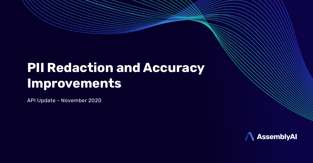 PII Redaction and Speech-to-Text Accuracy Improvements