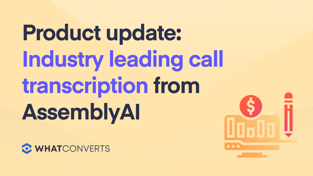 WhatConverts Call Tracking | AssemblyAI Speech-to-Text