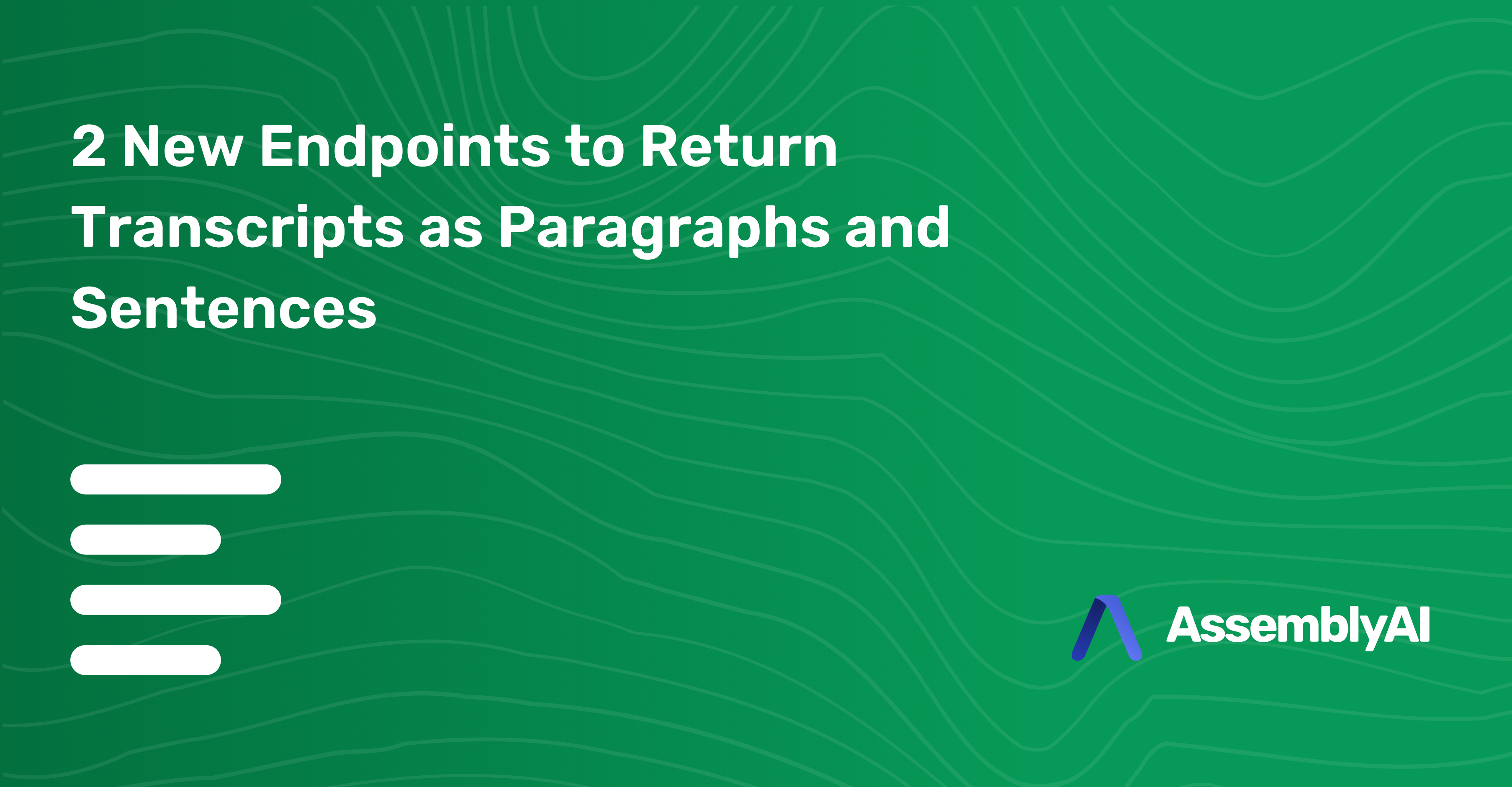 2 New Endpoints to Return Transcripts as Paragraphs and Sentences