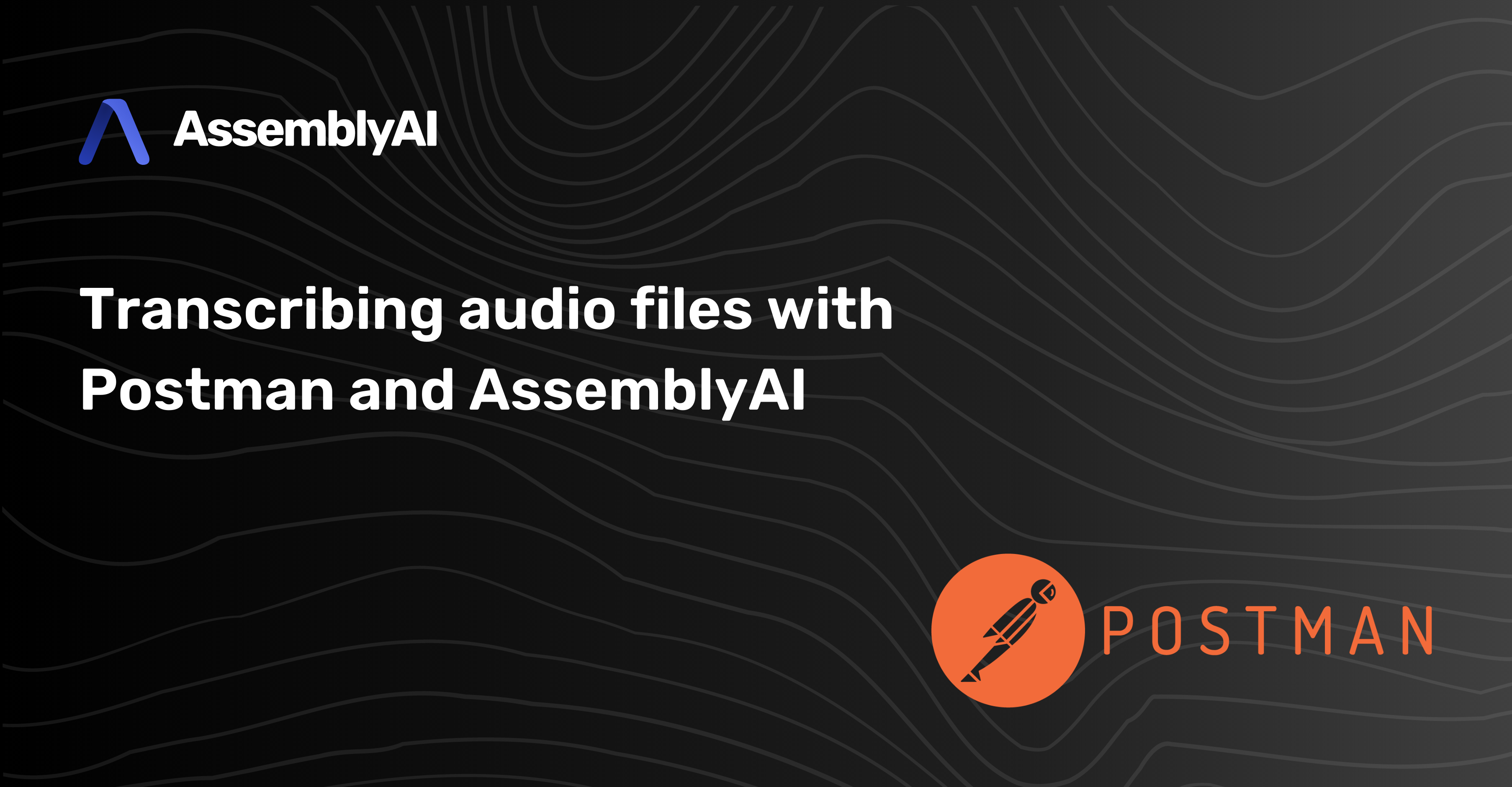 Speedy, code-free speech-to-text with AssemblyAI and Postman