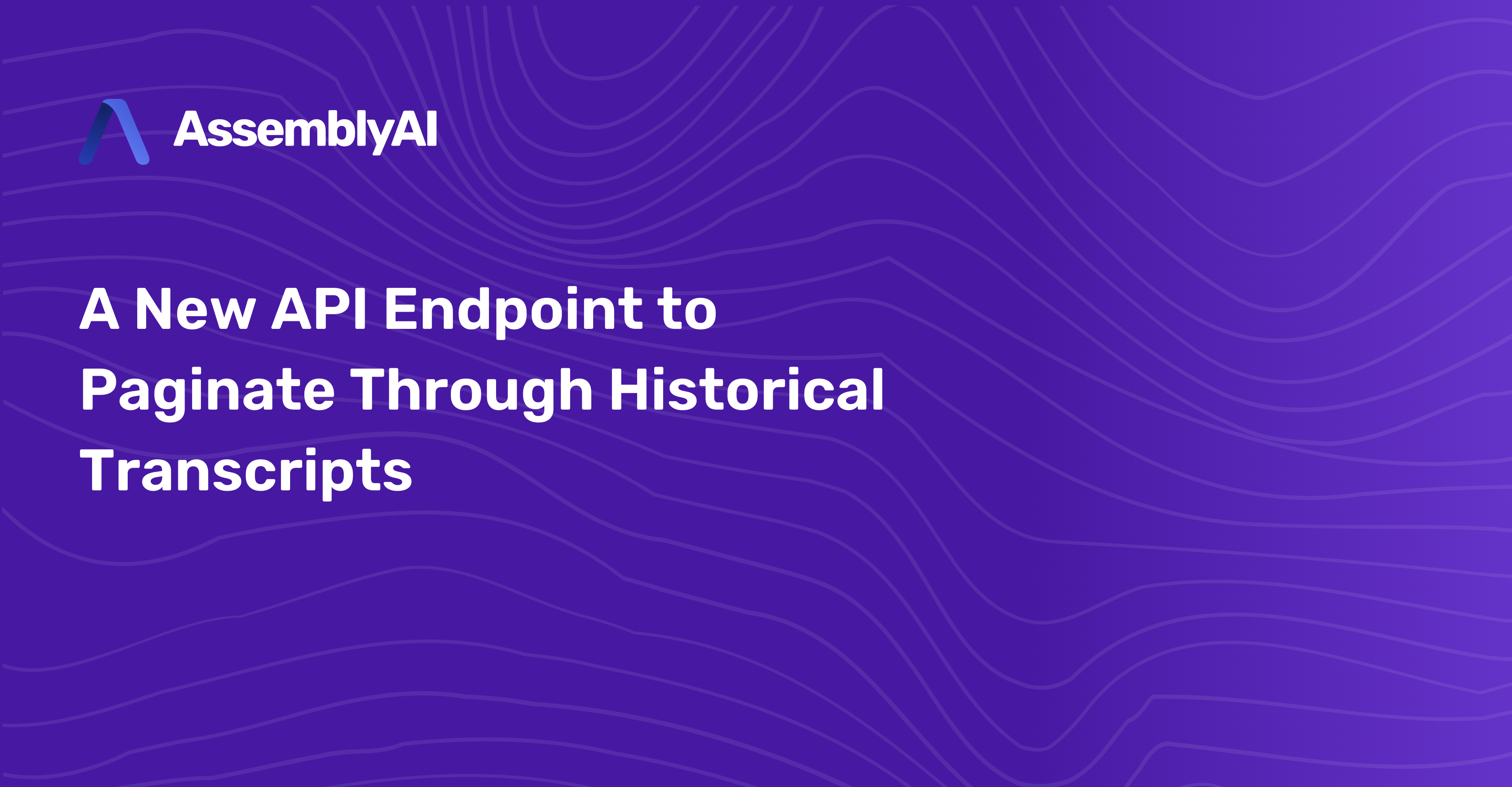 A New API Endpoint to Paginate Through Historical Transcripts
