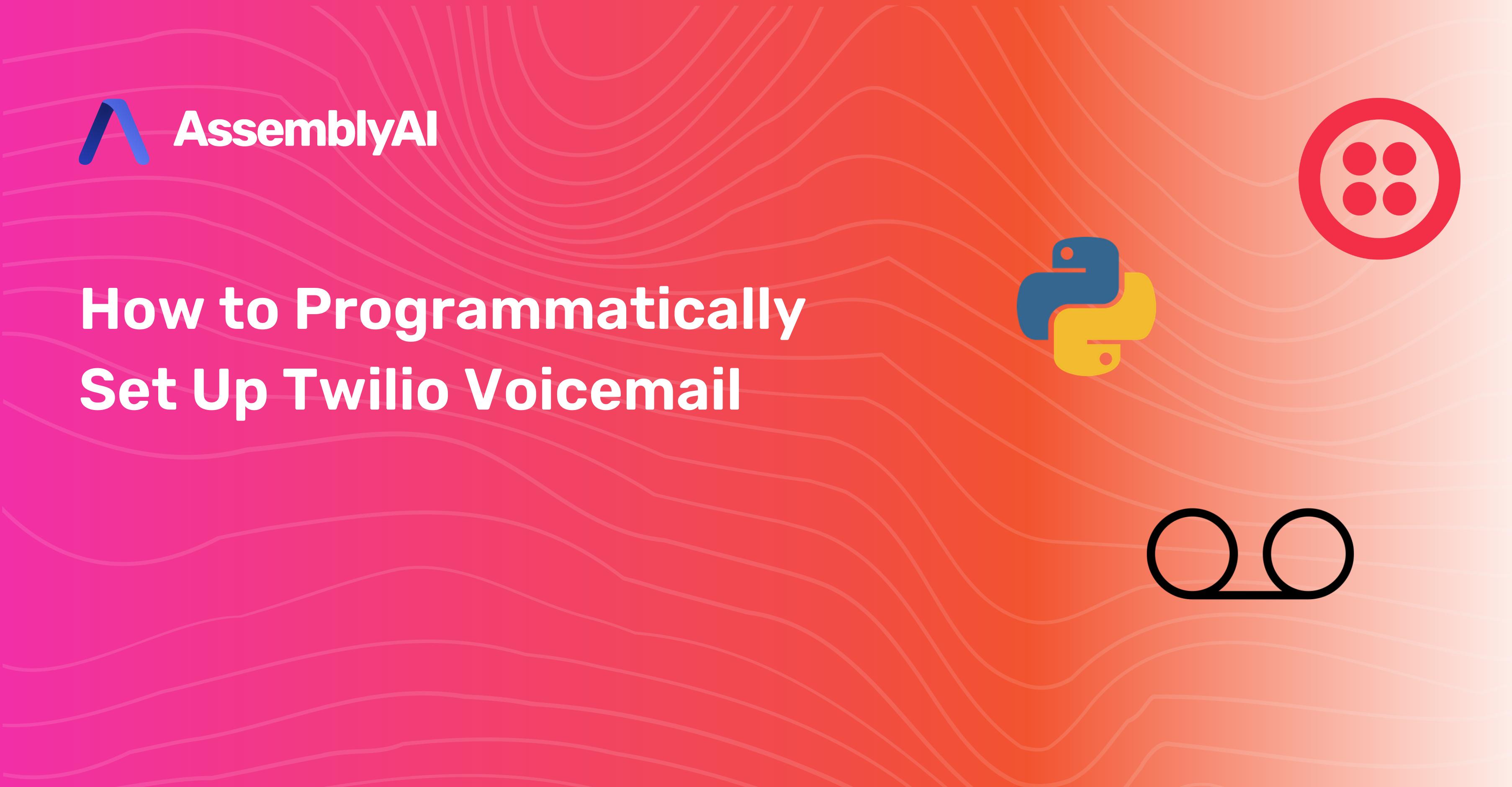 How to Programmatically Set Up Twilio Voicemail