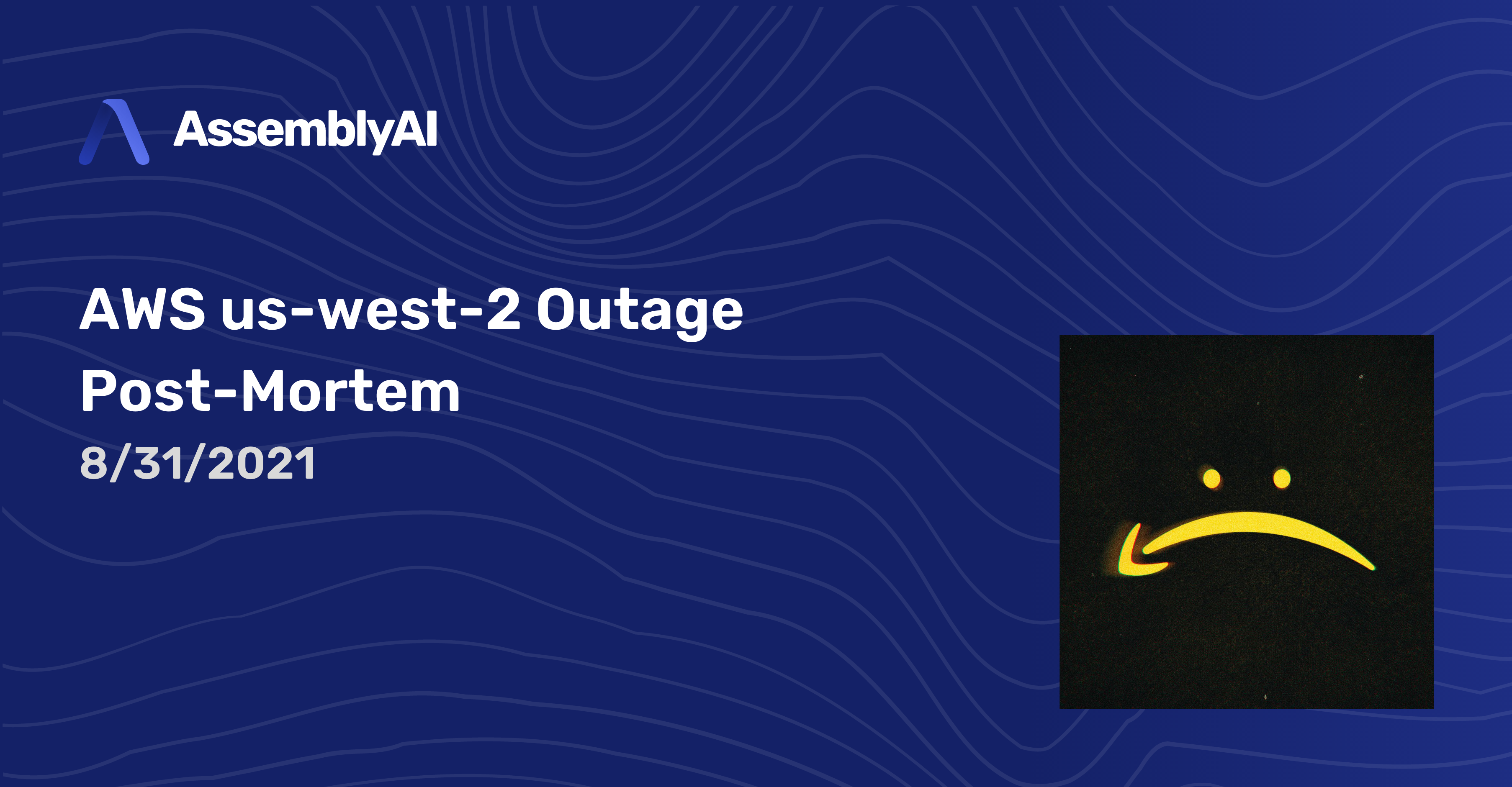 8/31/2021 AWS Outage Post-Mortem