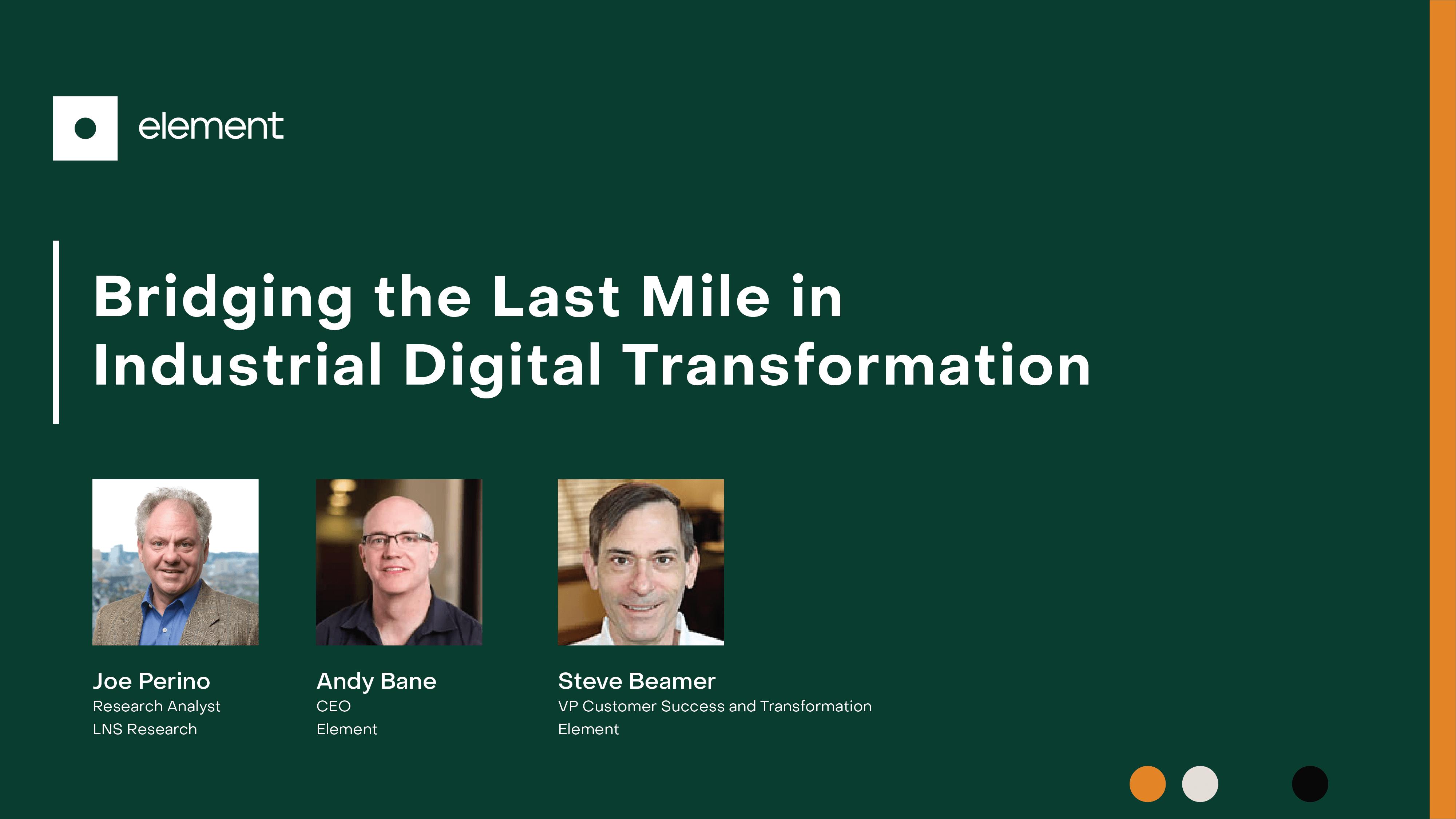Bridging the Last Mile in Industrial Digital Transformation