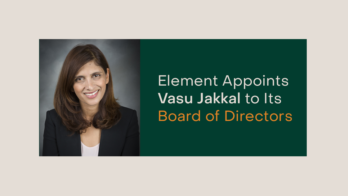 Element Announces the Appointment of Vasu Jakkal to its Board of Directors