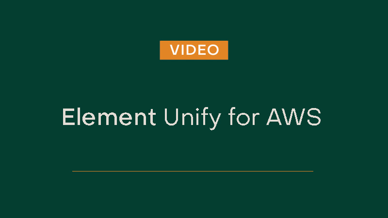 Element Unify for AWS