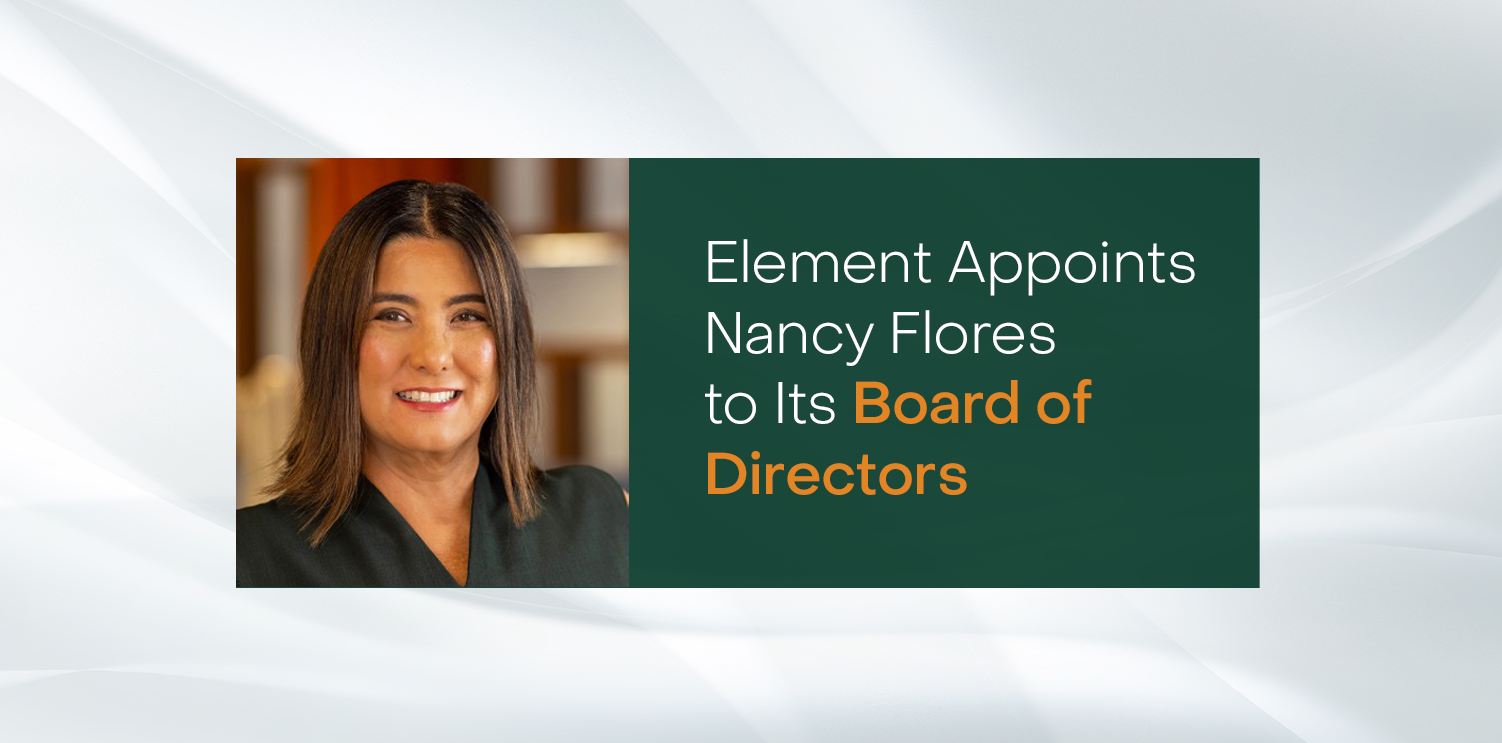 Element Announces Appointment of Nancy Flores to its Board of Directors