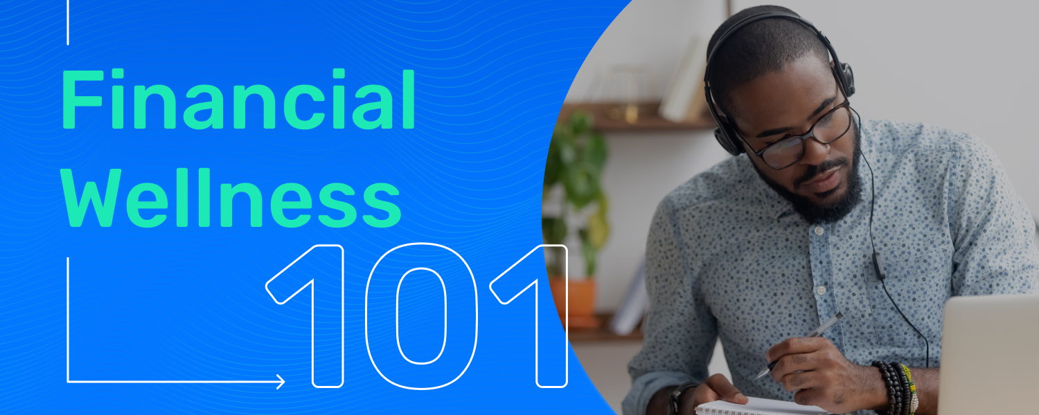 Financial Wellness 101: Everything You Need to Know