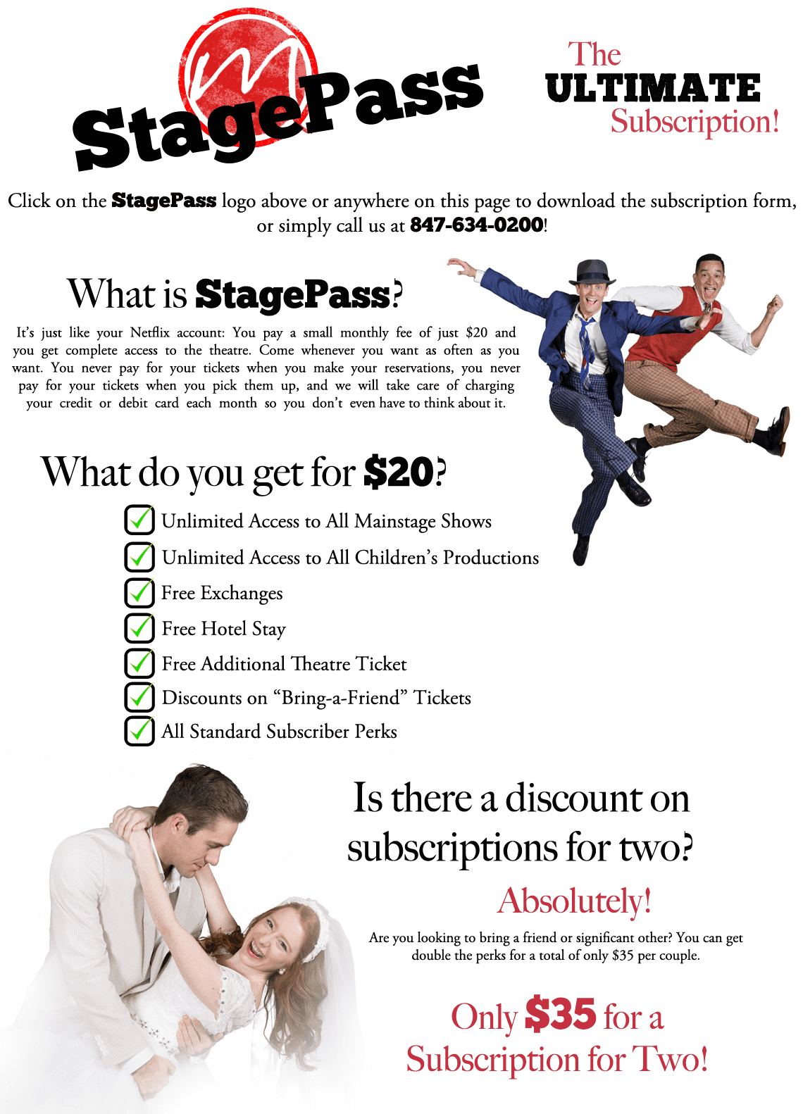 StagePass is just like your Netflix account; you pay a small monthly fee of just $20 and you get complete access to the theatre.