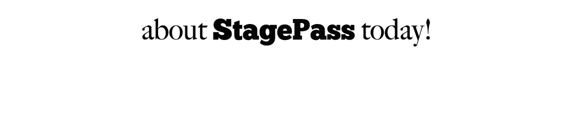 about StagePass today!