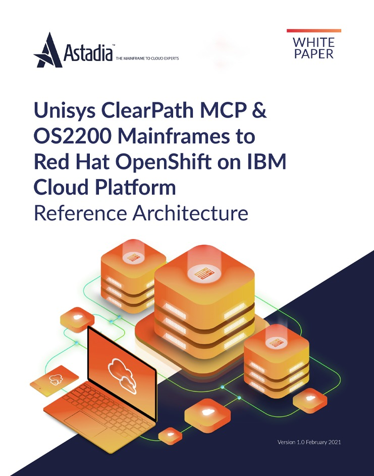 Unisys Mainframes to Red Hat OpenShift on IBM Cloud