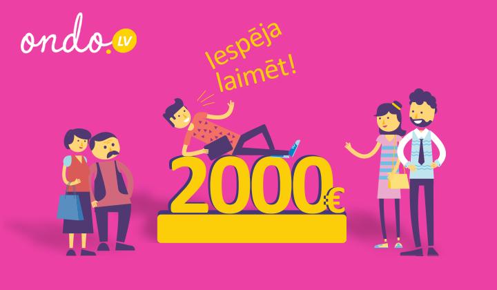 Laimē 2000 EUR | Ondo.lv