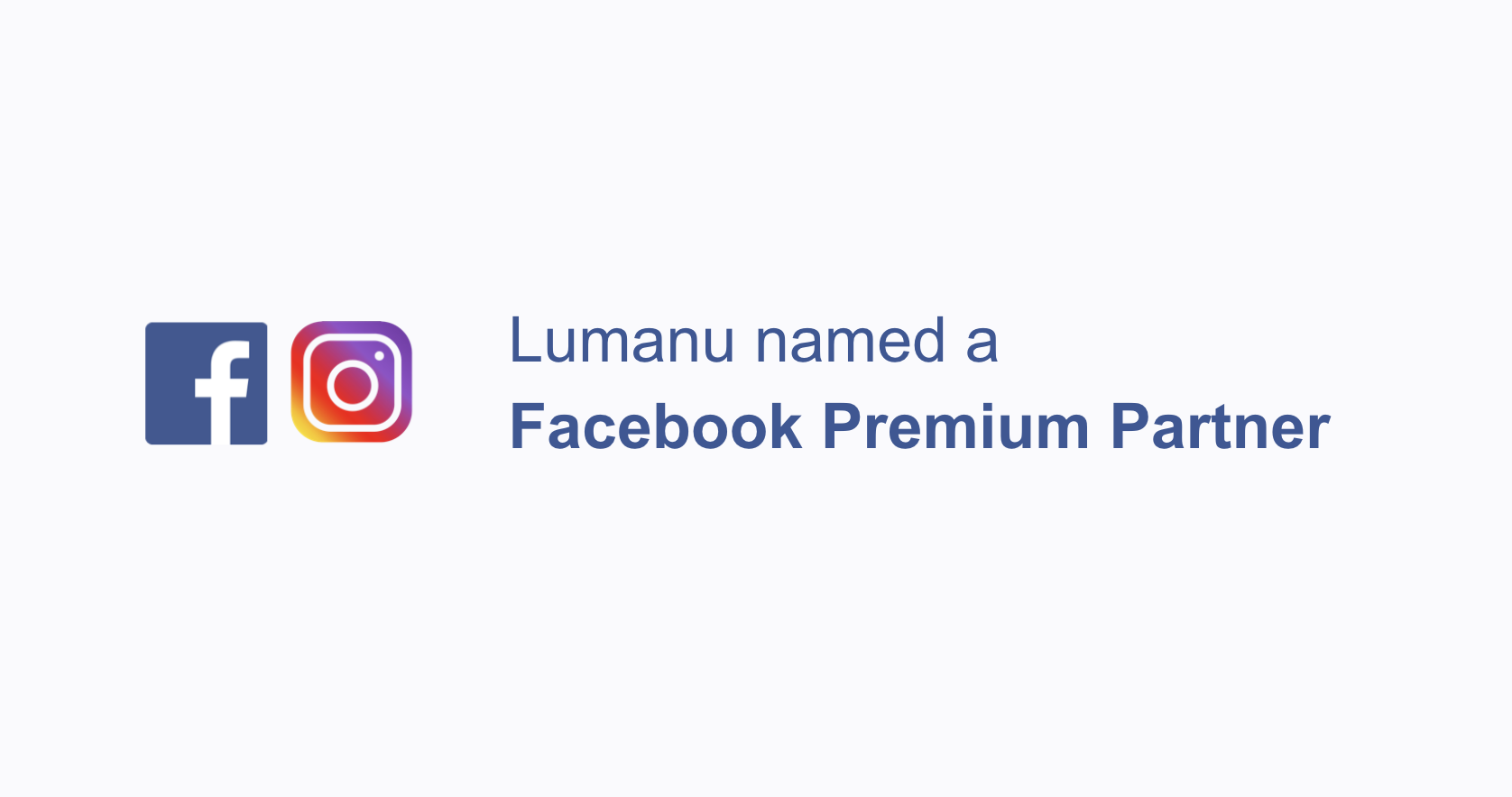 We are thrilled to announce that only 2 months after Lumanu was named a Facebook Marketing Partner, Facebook has recognized Lumanu as a Premium Partner.