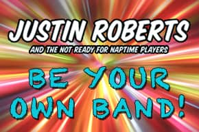 Justin Roberts: Be Your Own Band