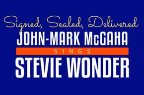 Signed, Sealed, Delivered: John-Mark McGaha Sings Stevie Wonder