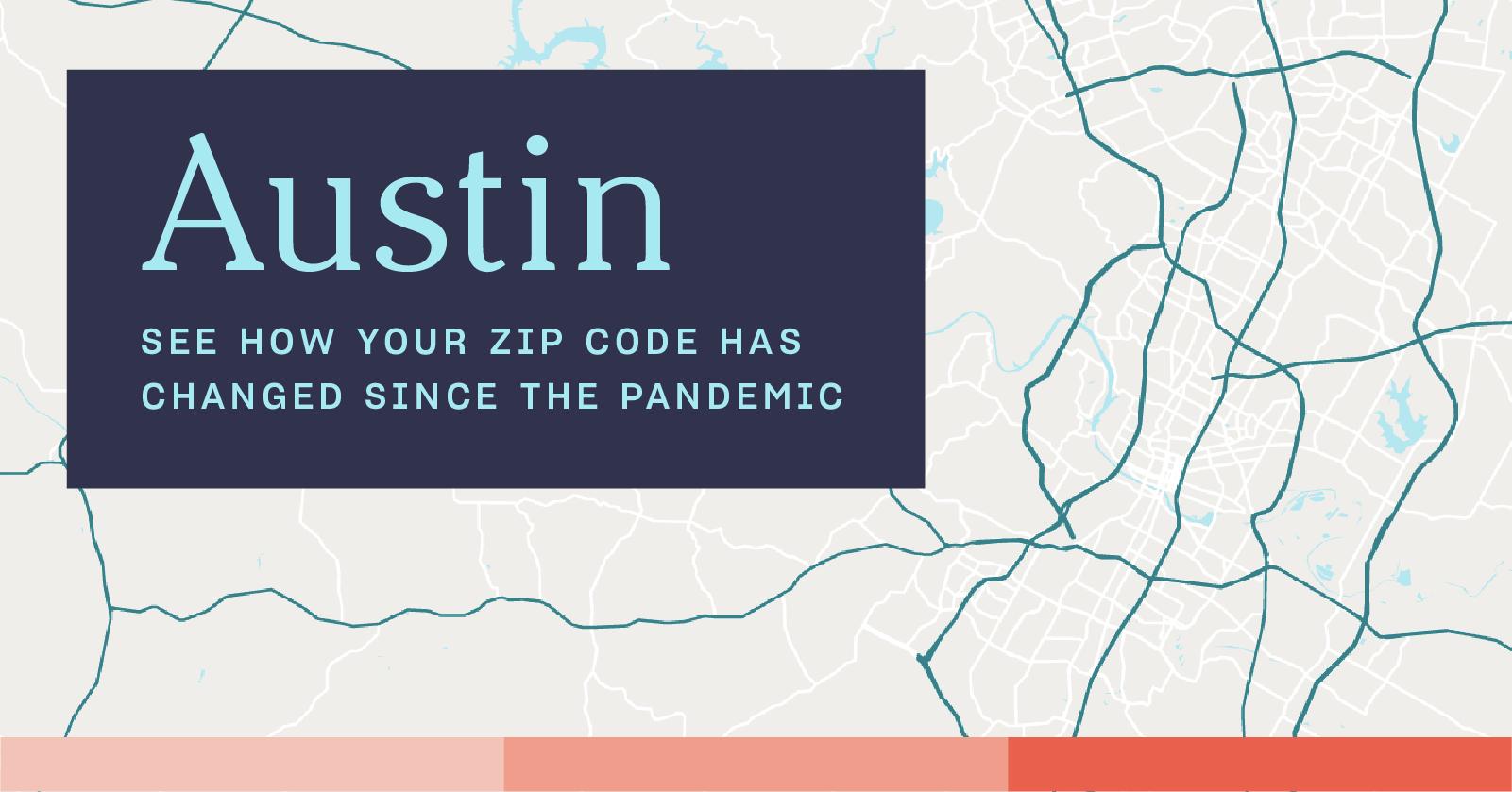How the Pandemic Impacted Austin Real Estate: A ZIP Code Breakdown