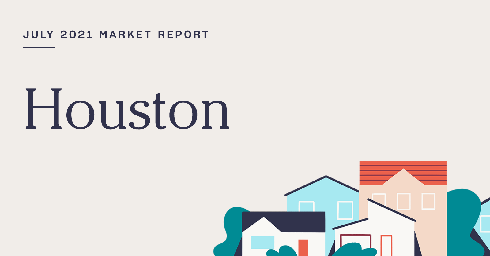 The Real Estate Market Report for Houston: July 2021